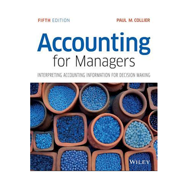 Accounting for Managers  - Interpreting Accounting Information for Decision Making. 5th edt.