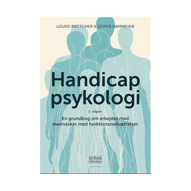 Handicappsykologi - En grundbog om arbejdet med mennesker med funktionsnedsættelse. 2. udg.