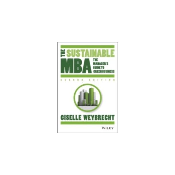 The Sustainable MBA. 2nd. edt