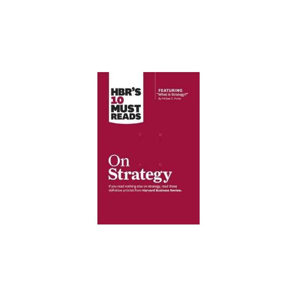 HBR´s 10 must Reads On Strategy