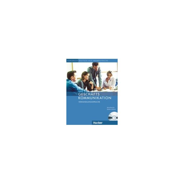 Geschäftskommunikation - Verhandlungssprache - Kursbuch