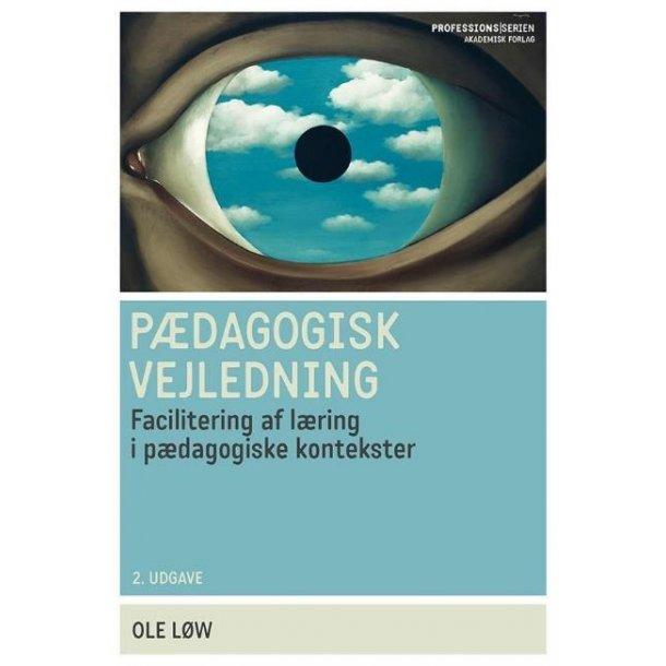 Pædagogisk vejledning - Facilitering af læring i pædagogiske kontekster.  2. udgave