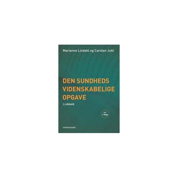 Den sundhedsvidenskabelige opgave - vejledning og værktøjskasse. 3 udg.