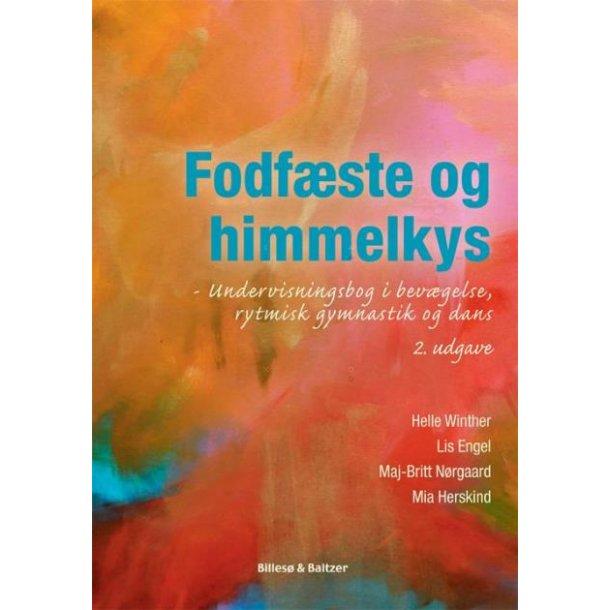 Fodfæste og himmelkys  - undervisningsbog i bevægelse, rytmisk gymnastik og dans. 2.udg.