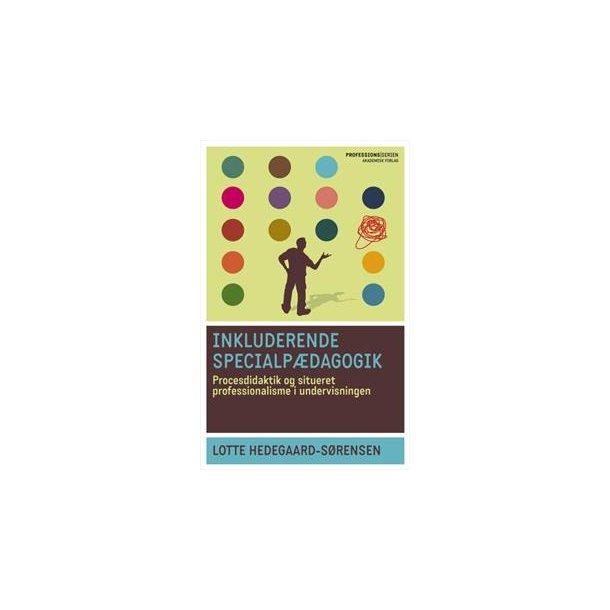 Inkluderende specialpædagogik - procesdidaktik og situeret professionalisme i undervisningen