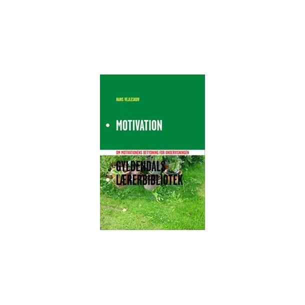 Motivation (Gyldendals lærerbibliotek)