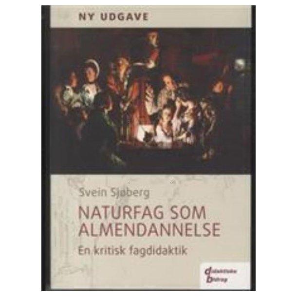 Naturfag som almendannelse - en kritisk fagdidaktik. 2. utg.  (Didaktiske bidrag)