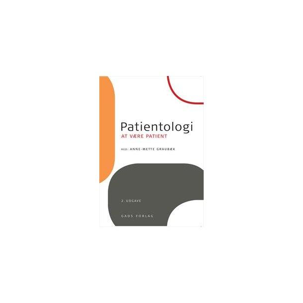 Patientologi - at være patient. 2. udg.