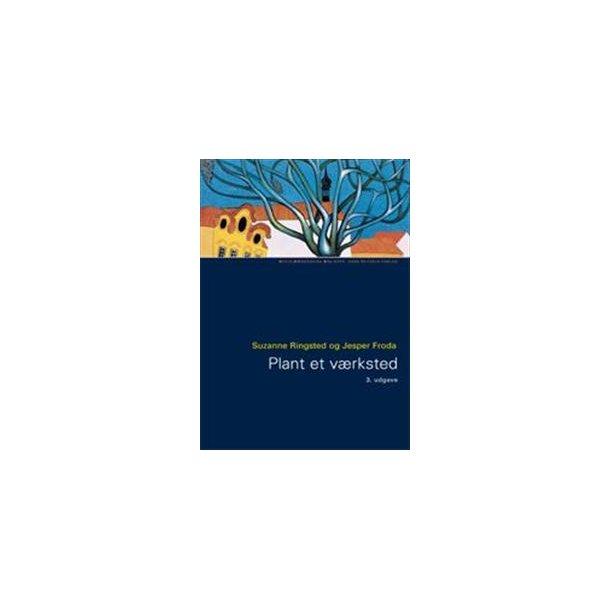 Plant et værksted (Socialpædagogisk bibliotek) - Grundbog om æstetisk-skabende virksomhed. 3.udg.
