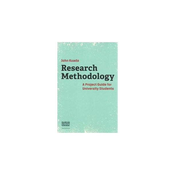 Research Methodology - A Project Guide for University Students