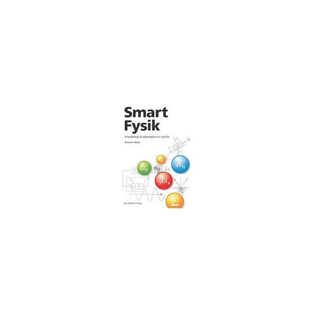 Smart Fysik Arbejdsbog til adgangskursus og HTX
